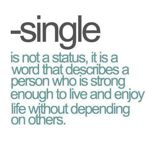 Being Single Say Yes To Life