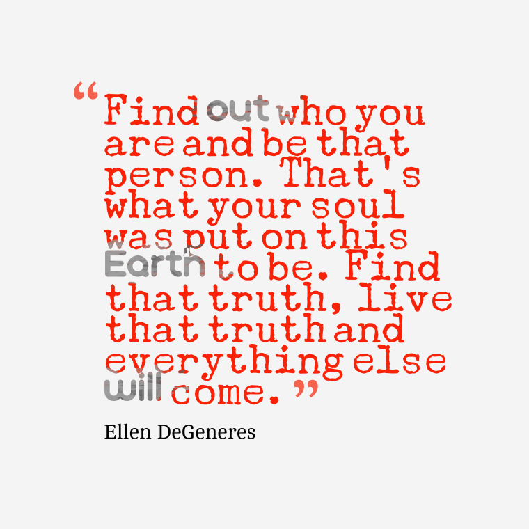 Find-out-who-you-are__quotes-by-Ellen-DeGeneres-66