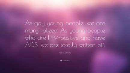 3241810-Pedro-Zamora-Quote-As-gay-young-people-we-are-marginalized-As
